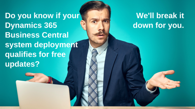 Do you know if your Dynamics 365 Business Central system deployment qualifies for free updates? We'll break it down for you.