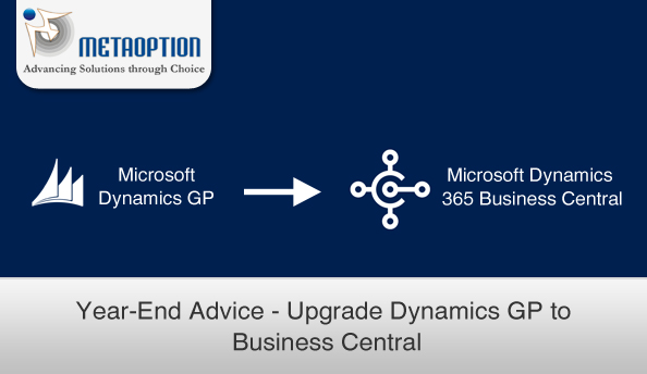 Year-End Advice - Upgrade your Dynamics GP to Business Central