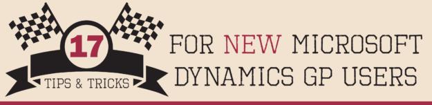 17 Tips & Tricks for New Microsoft Dynamics GP Users