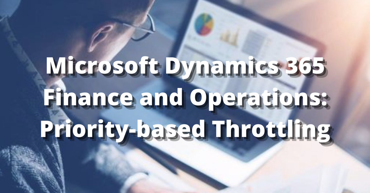 Priority-based Throttling in Dynamics 365 Finance and Operations