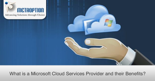 What is a Microsoft Cloud Services Provider and their Benefits?