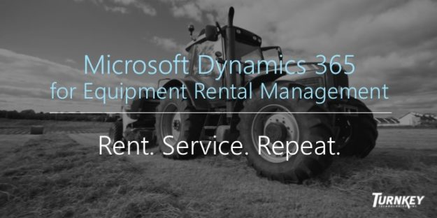 Microsoft Dynamics 365 - Equipment Rental Management Software