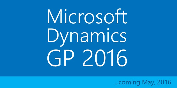 Microsoft Dynamics GP 2016 New Features - Coming Soon