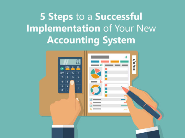 5 Steps to a successful implementation of your accounting system