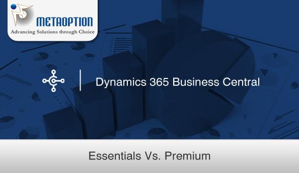 Dynamics 365 Business Central: Essentials Vs. Premium