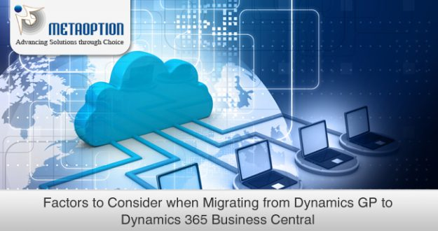 Top 5 factors to consider when Migrating from Dynamics GP to Dynamics 365 Business Central