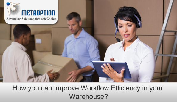 How you can Improve Workflow Efficiency in your Warehouse?
