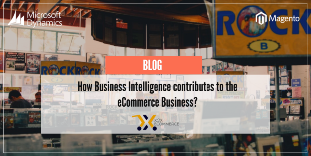 eCommerce - How Business Intelligence contributes to your Business?